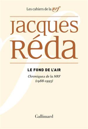 Le fond de l'air : chroniques de la NRF : 1988-1995