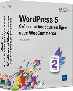 Wordpress 5 : créer une boutique en ligne avec WooCommerce : coffret 2 livres