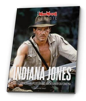 Mad Movies classic, hors série, Indiana Jones : sur les traces du plus grand aventurier du cinéma