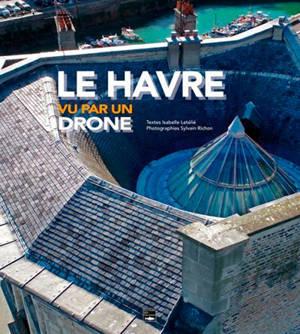 Le Havre vu par un drone