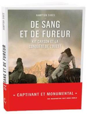 De sang et de fureur : Kit Carson et la conquête de l'Ouest