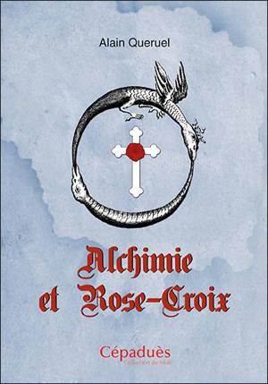 Alchimie et Rose-Croix