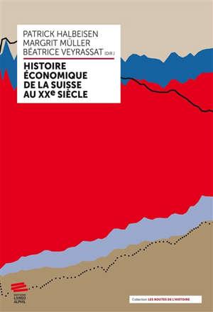 Histoire économique de la Suisse au XXe siècle