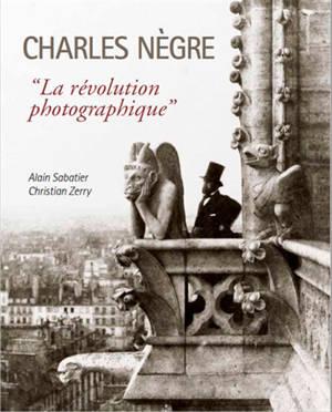 Charles Nègre : la révolution photographique