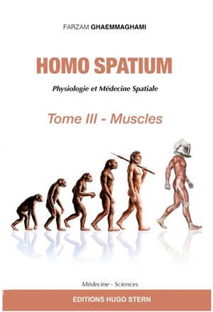 Homo spatium : physiologie et médecine spatiales. Volume 3, Muscles