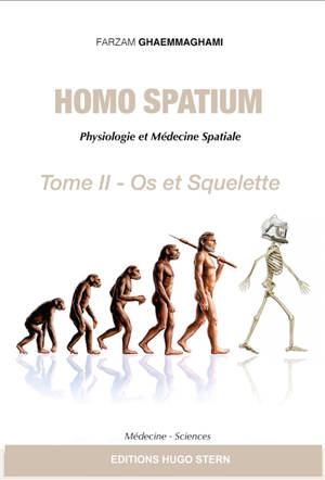 Homo spatium : physiologie et médecine spatiales. Volume 2, Os et squelette
