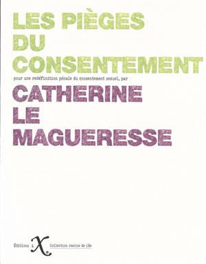 Les pièges du consentement : pour une redéfinition pénale du consentement sexuel