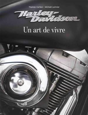 Harley-Davidson : un art de vivre