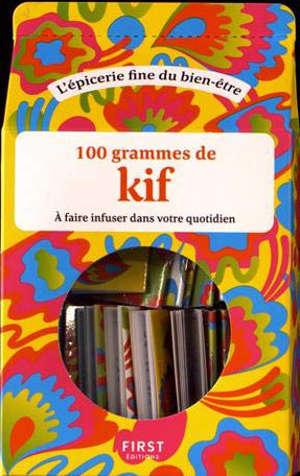 100 grammes de kif à faire infuser dans votre quotidien