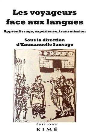 Les voyageurs face aux langues : apprentissage, expérience, transmission