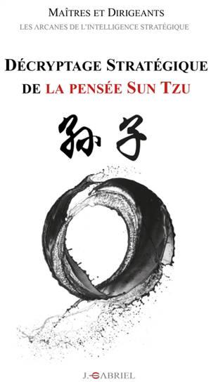 Décryptage stratégique de la pensée Sun Tzu