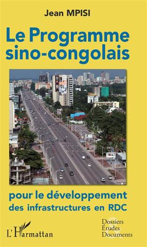 Le programme sino-congolais pour le développement des infrastructures en RDC