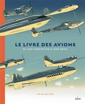 Le livre des avions : de leur conception à leur envol