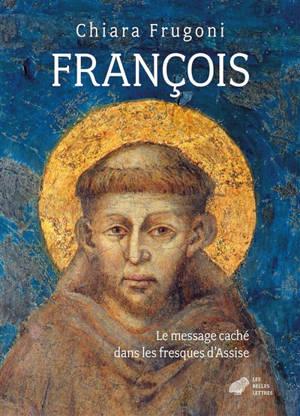 François : le message caché dans les fresques d'Assise