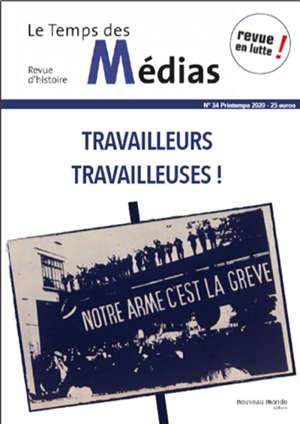 Temps des médias (Le). n° 34, Travailleurs, travailleuses !
