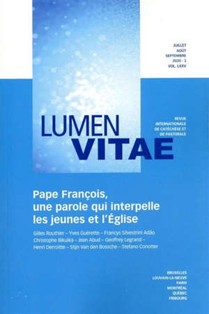 Lumen vitae. n° 3 (2020), Pape François, une parole qui interpelle les jeunes et l'Eglise