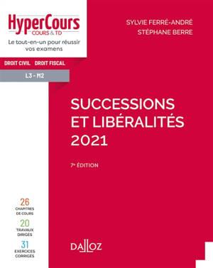 Successions et libéralités 2021 : droit civil, droit fiscal