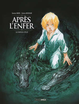Après l'enfer. Volume 2, Le bayou d'Oz