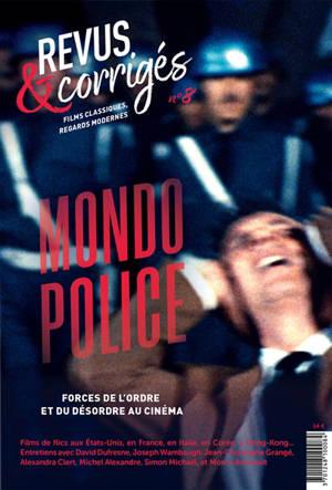 Revus et corrigés. n° 8, Mondo Police : forces de l'ordre et du désordre au cinéma