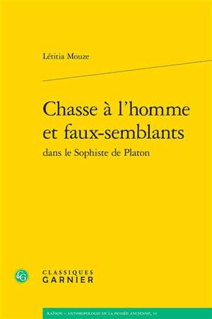 Chasse à l'homme et faux-semblants dans Le sophiste de Platon