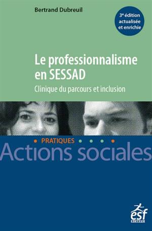 Le professionnalisme en SESSAD : clinique du parcours et inclusion