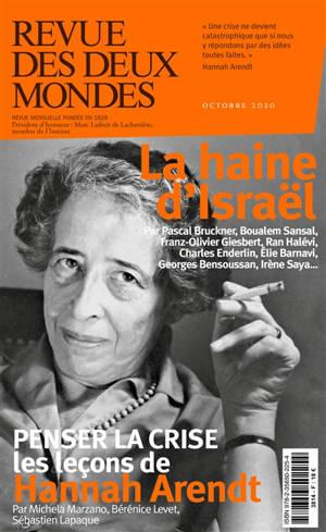 Revue des deux mondes. n° 10 (2020), Penser la crise : les leçons de Hannah Arendt. La haine d'Israël