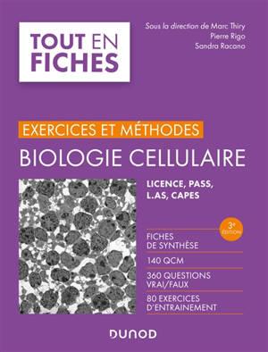 Biologie cellulaire : exercices et méthodes : licence, Pass, LAS, Capes