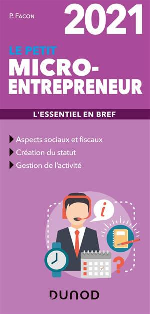 Le petit micro-entrepreneur 2021 : l'essentiel en bref