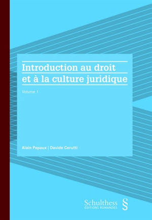 Introduction au droit et à la culture juridique. Volume 1