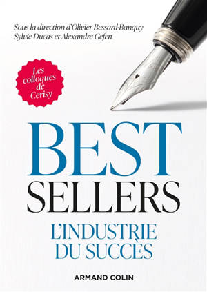 Best-sellers : l'industrie du succès : actes du colloque de Cerisy-la-Salle, 23-30 juillet 2018