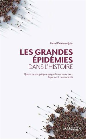 Les grandes épidémies dans l'histoire : quand peste, grippe espagnole, coronavirus... façonnent nos sociétés