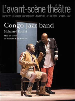 Avant-scène théâtre (L'). n° 1482, Congo jazz band