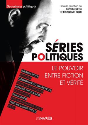 Séries politiques : le pouvoir entre fiction et vérité