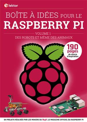 Boîte à idées pour le Raspberry Pi. Volume 1, Des robots et même des animaux