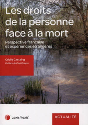 Les droits de la personne face à la mort : perspective française et expériences étrangères