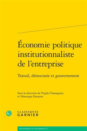 Economie politique institutionnaliste de l'entreprise : travail, démocratie et gouvernement