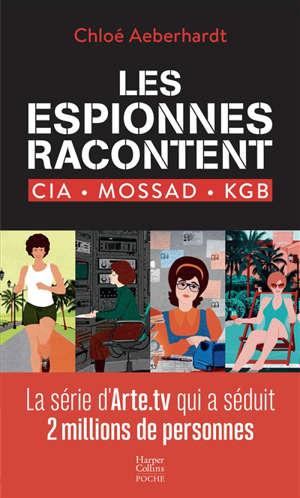 Les espionnes racontent : CIA, Mossad, KGB