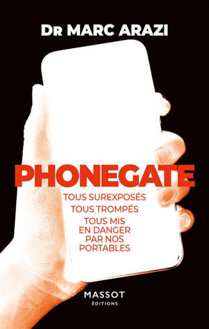 Phonegate : tous surexposés, tous trompés, tous mis en danger par nos portables
