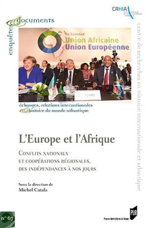 L'Europe et l'Afrique : conflits nationaux et coopérations régionales, des indépendances à nos jours