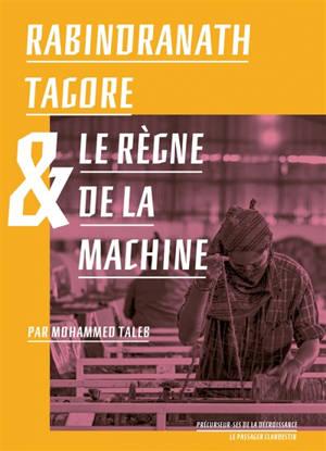 Rabindranath Tagore & le règne de la machine