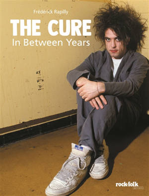 The Cure : in between years