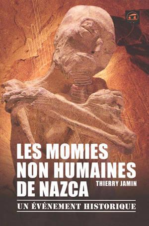 Les momies non humaines de Nazca : un événement historique