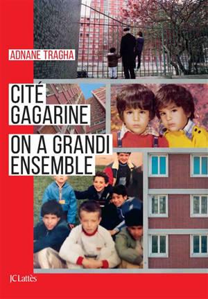 Cité Gagarine : on a grandi ensemble