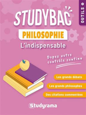 L'indispensable de la philosophie : les grands débats, les grands philosophes, des citations commentées