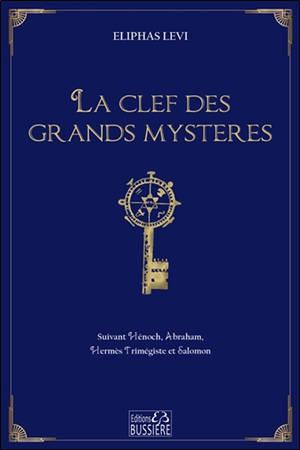 La clef des grands mystères : suivant  Hénoch, Abraham, Hermès Trimégiste et Salomon