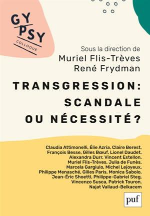 Transgression : scandale ou nécessité ?