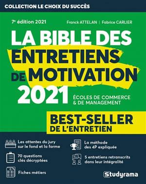 La bible des entretiens de motivation : écoles de commerce & de management : les 10 commandements de l'entretien, 2021