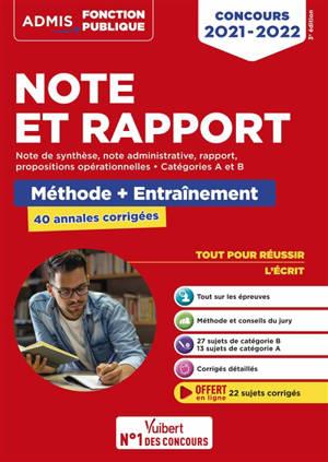 Note et rapport : méthode + entraînements, 40 annales corrigées : catégories A et B, concours 2021-2022