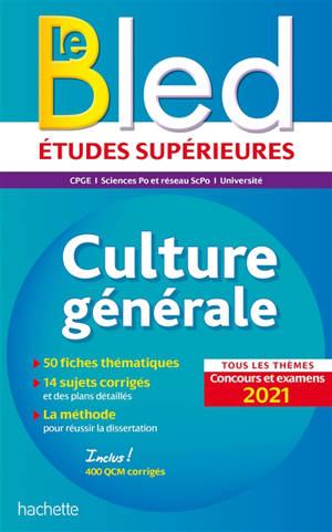 Le Bled culture générale : CPGE, Sciences Po et réseau ScPo, université : tous les thèmes concours et examens 2021
