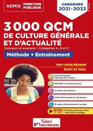 3.000 QCM de culture générale et d'actualité : concours et examens, catégories A, B et C : méthode + entraînement, concours 2021-2022